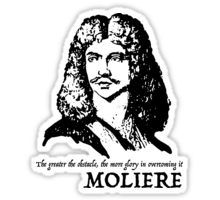 $2.95 - $17.76 Sticker Moliere Quote jean baptiste poquelin, french playwright and actor who is considered to be one of the greatest masters of comedy in western literature,  the greater the obstacle, the more glory in overcoming it