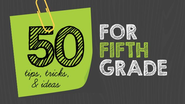 50 tips, tricks, and ideas for 5th grade