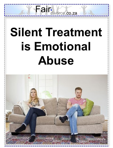 Silent Treatment is Emotional Abuse, Emotional Abuse, Abusive Marriage, Abusive Divorce, Fair Divorce, Bullying, Boo to Bullies