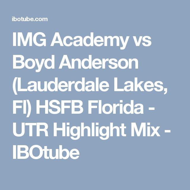 IMG Academy vs Boyd Anderson (Lauderdale Lakes, Fl) HSFB Florida - UTR Highlight Mix - IBOtube