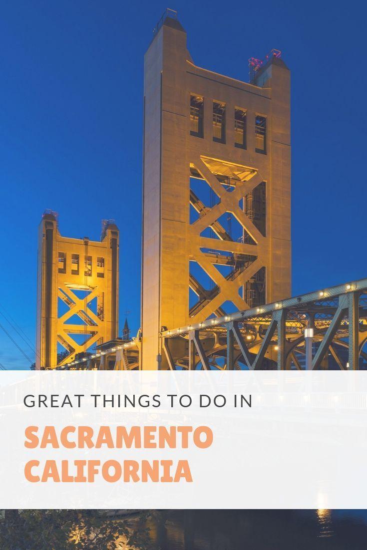 Things To Do In Sacramento Sacramento Travel Guide California