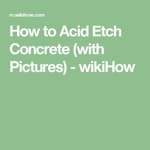 How to Acid Etch Concrete (with Pictures) - wikiHow