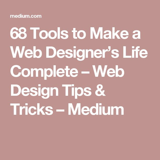 68 Tools to Make a Web Designer's Life Complete – Web Design Tips & Tricks – Medium