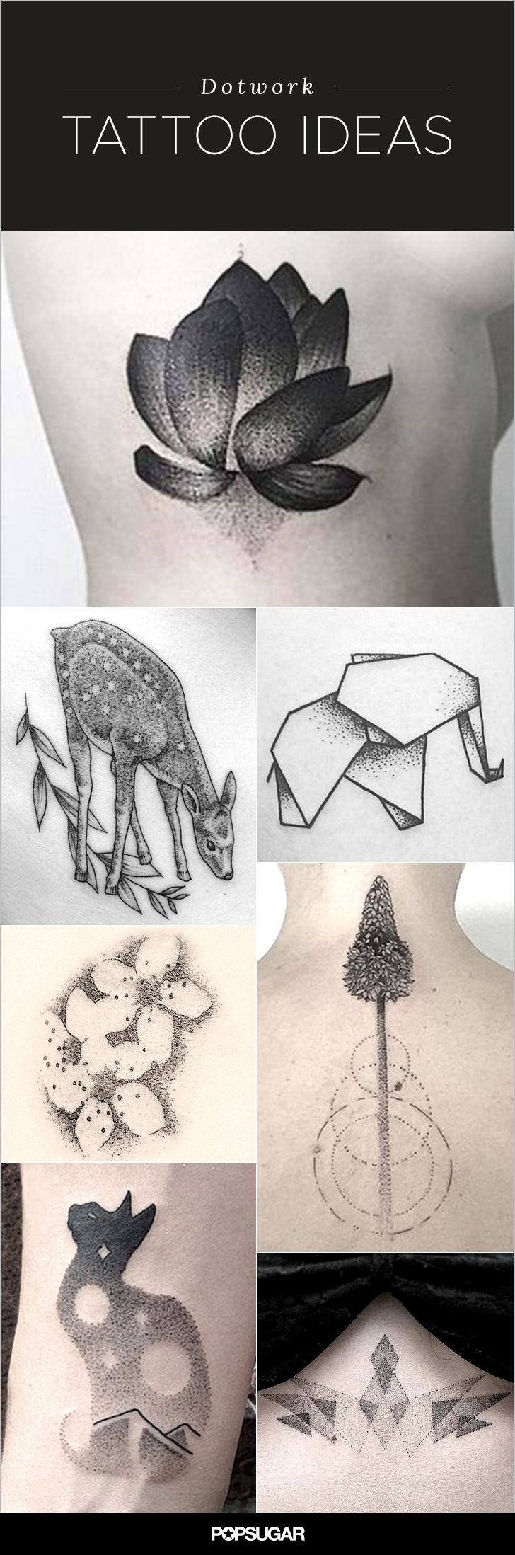 We'll just say it: these are the most impressive tattoos we've ever seen. Dotwork tattoos are comprised entirely of — you guessed it — dots and are often created by hand instead of machine, resulting in truly magnificent (though time-consuming) masterpieces. Anything you'd like to pay homage to can be immortalized in a dotwork tattoo, whether it's your favorite pet, vacation destination, or just a simple arrow design. No matter what you choose to get, the results will be awe-inspiring.