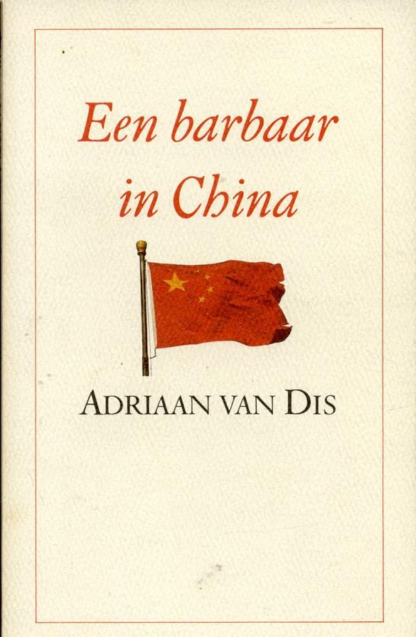 Een barbaar in china, Adriaan Van Dis