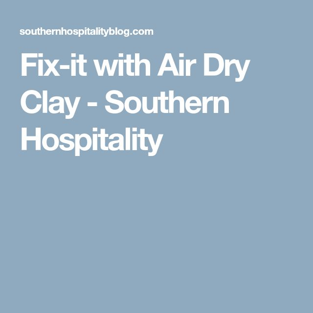 Fix-it with Air Dry Clay - Southern Hospitality