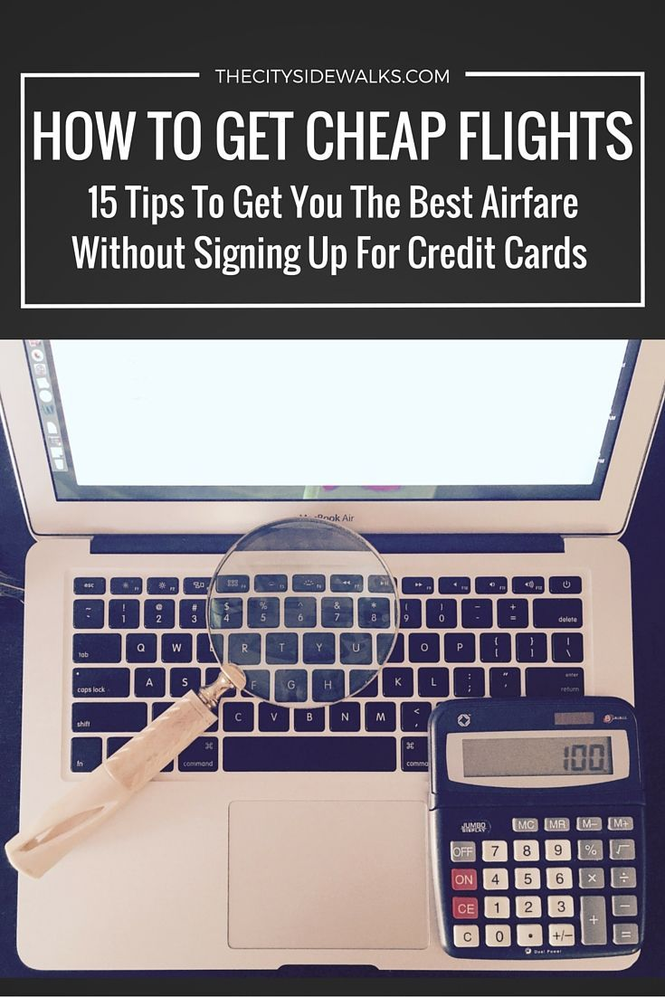 How To Get Cheap Flights: 15 Tips To Get You The Best Airfare Without Signing Up For Credit Cards. Travel more, spend less!