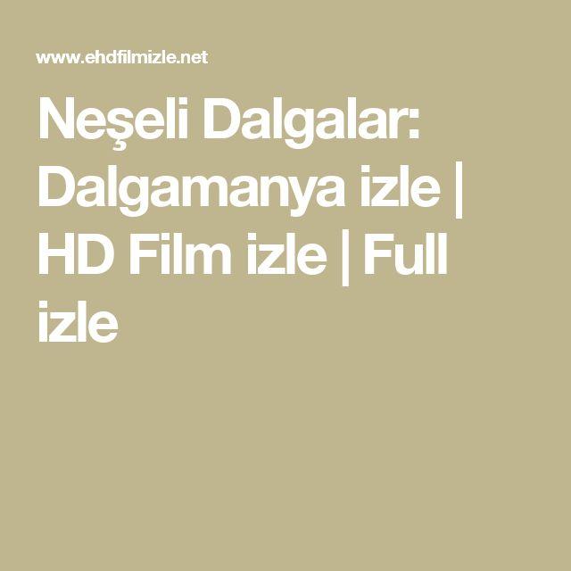 Neşeli Dalgalar: Dalgamanya izle | HD Film izle | Full izle