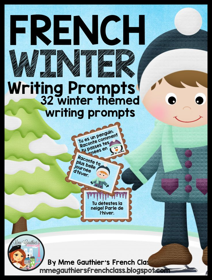 $ Mme Gauthier's French Class: French Winter Writing Prompts | 32 winter themed writing prompts & writing sheets