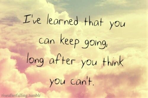 You can keep going life quotes quotes quote life never give up stay strong keep going life sayings