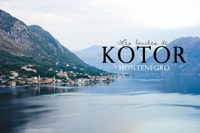 Les bouches de Kotor, Monténégro.  www.heyvanmay.com : blogue lifestyle & voyage