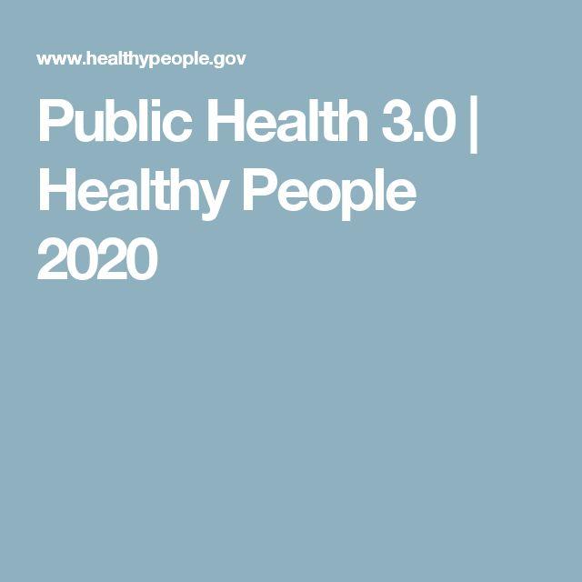 Public Health 3.0 | Healthy People 2020