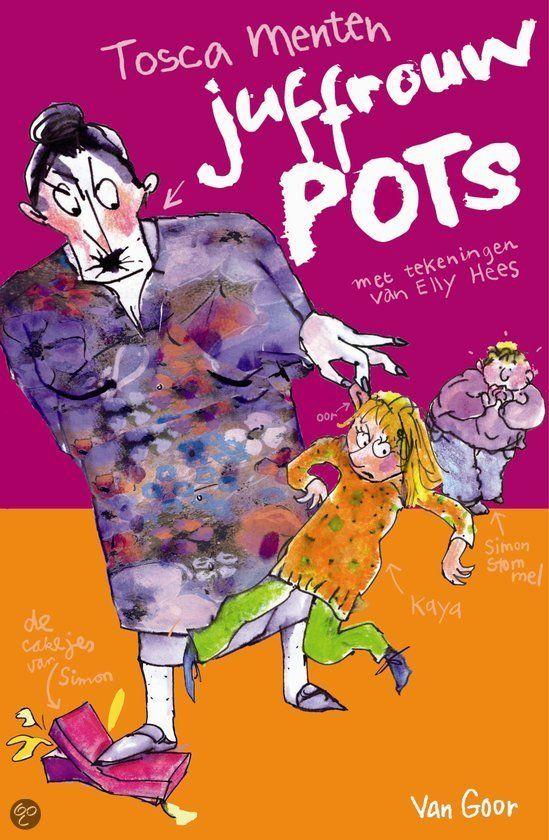 Een heel leuk voorleesboek voor groep 7: Juffrouw Pots | Tosca Menten.