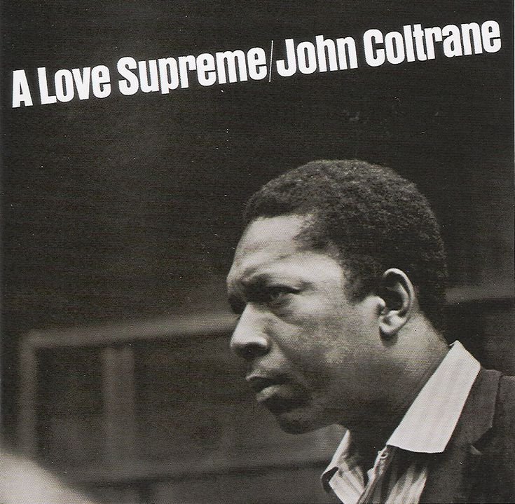 Happy Birthday, John Coltrane (September 23, 1926). A Love Supreme.