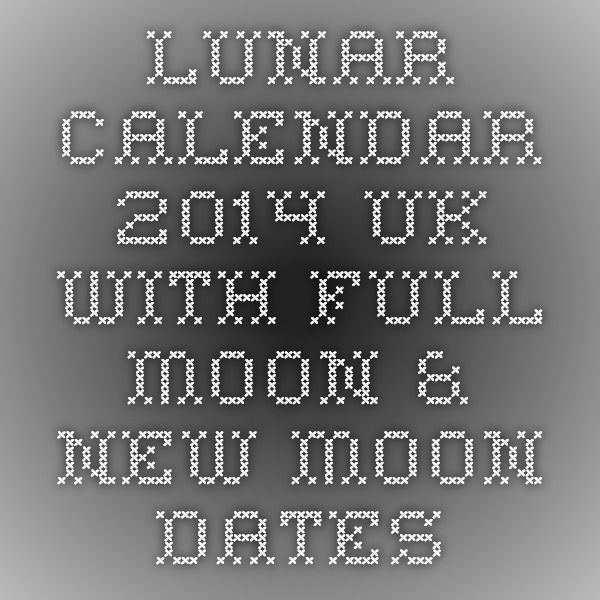Lunar Calendar 2014 UK with Full Moon & New Moon Dates