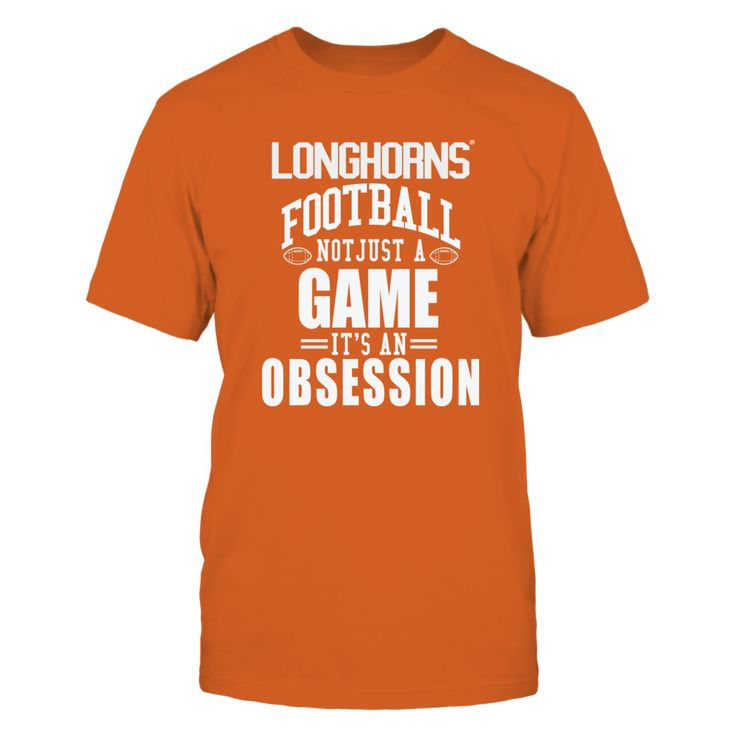 University Texas Longhorns - An Obsession T-Shirt, The  University of Texas Longhorns  Fan Gear** Find your Texas Longhorns football schedule and get your Longhorns football shirt for the big game. Longhorn football is an obsession. When it's college football Saturday, wear your favorite college football team shirt to show your Longhorn pride no... The Texas Longhorns Collection, OFFICIAL MERCHANDISE  Available Products:          Gildan Unisex T-Shirt - $25.95 Gildan Women's T-Shirt - $27.95…