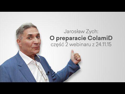Jarosław Zych: o preparacie ColamiD część 2 webinaru z 24.11.15 - YouTube