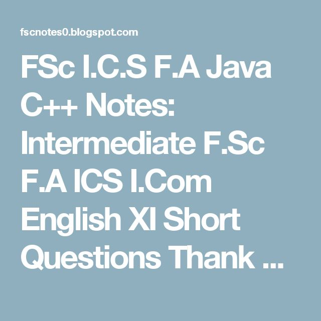 FSc I.C.S F.A Java C++ Notes: Intermediate F.Sc F.A ICS I.Com English XI Short Questions Thank You M'am
