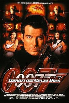"""Tomorrow Never Dies ~ """"James Bond heads to stop a media mogul's plan to induce war between China and the UK in order to obtain exclusive global media coverage."""""""