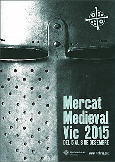 Mercat Medieval de Vic. Del 5 al 8 de desembre de 2015