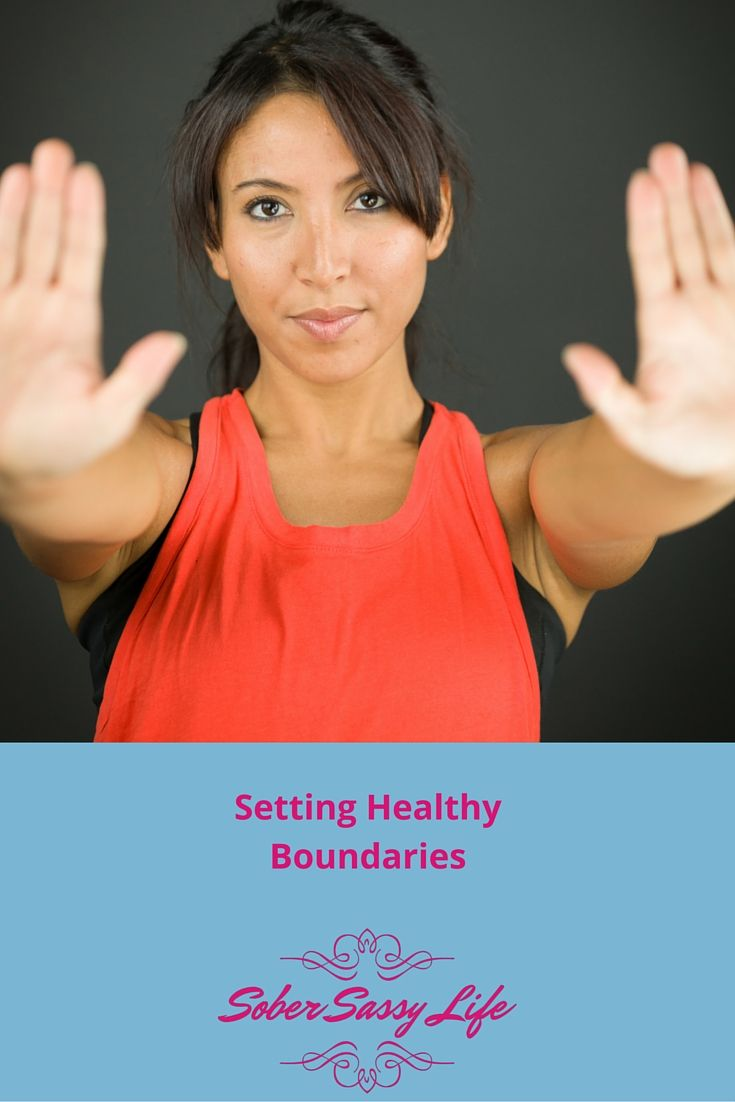 Set your Healthy Boundaries to protect your wellbeing and sobriety