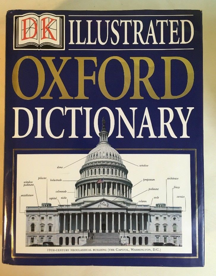 Dk Illustrated Oxford Dictionary The Ultimate Family Reference Choice Hardcover Oxford Dictionaries Hardcover Oxford
