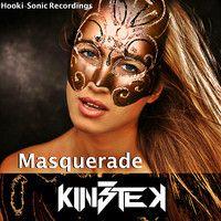 KIN3TEK - Masquerade (Original Mix) by Hooki-Sonic Recordings on SoundCloud