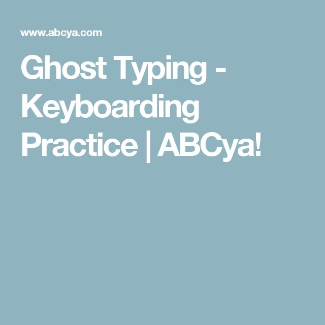 Ghost Typing - Keyboarding Practice | ABCya!