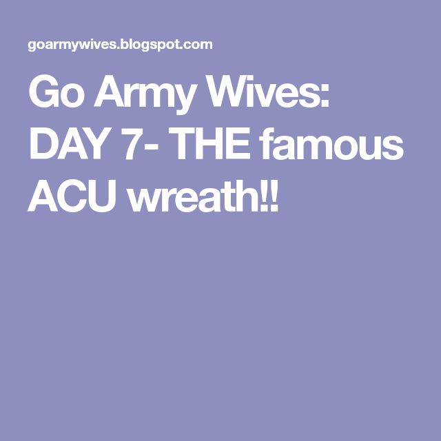 Go Army Wives: DAY 7- THE famous ACU wreath!!
