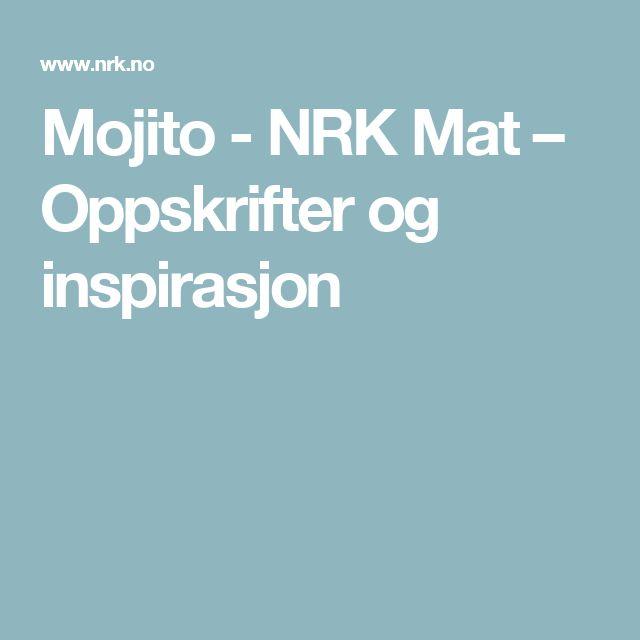Mojito - NRK Mat – Oppskrifter og inspirasjon