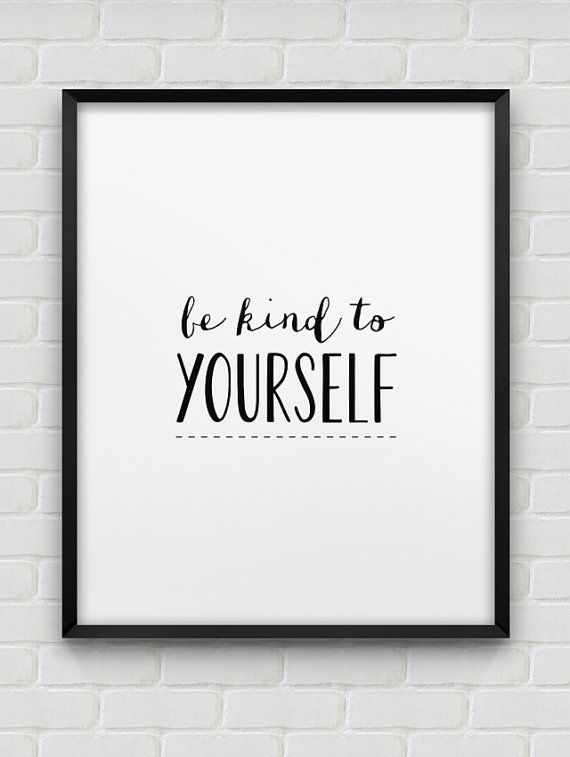 printable 'be kind to yourself' poster // by spellandtell on Etsy
