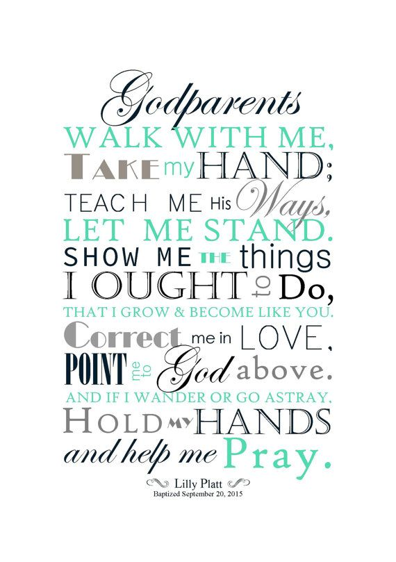 Perfect gift for Godparent(s). The beautiful poem reads as follows:  Godmother/Godfather/Godparents  Walk with me, Take my hand Teach me his