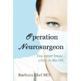 Operation Neurosurgeon (Paperback)By Barbara Ebel MD