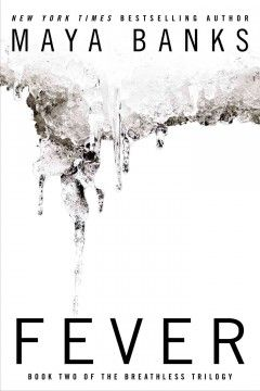 Fever by Maya Banks  Book 2 in the Breathless Trilogy