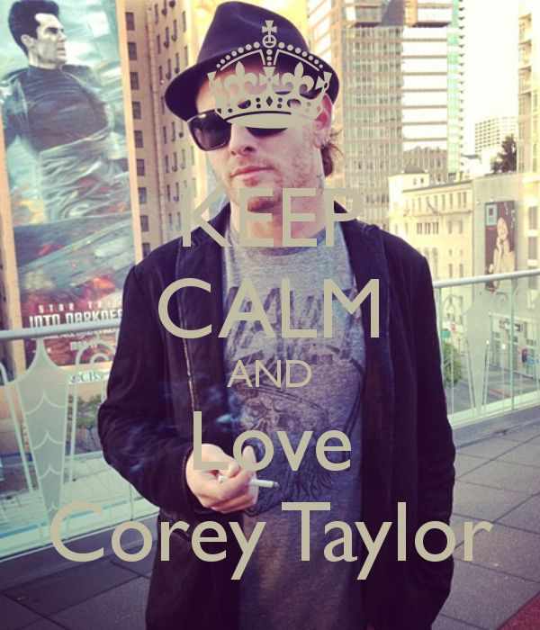 Corey Taylor, I don't think it need to be a demand since  everyone loves him…