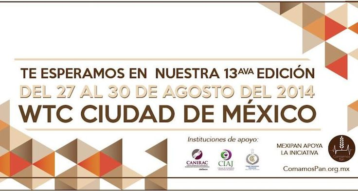 Mexipan 2014 - 27 al 30 de Agosto WTC México - Gastronomadas Mx