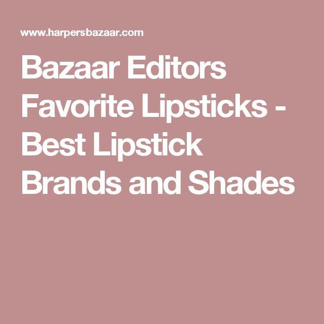 Bazaar Editors Favorite Lipsticks - Best Lipstick Brands and Shades