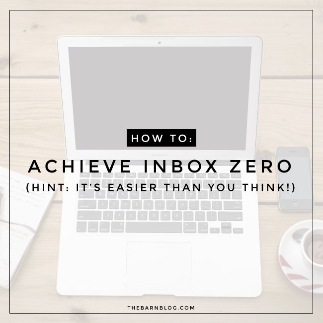 How To Achieve Inbox Zero | thebarnblog.com