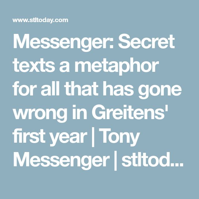Messenger: Secret texts a metaphor for all that has gone wrong in Greitens' first year | Tony Messenger | stltoday.com
