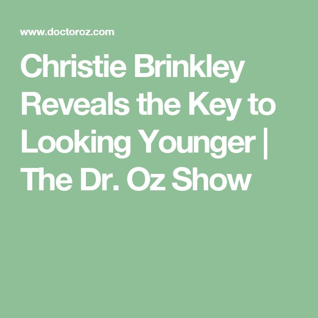 Christie Brinkley Reveals the Key to Looking Younger | The Dr. Oz Show