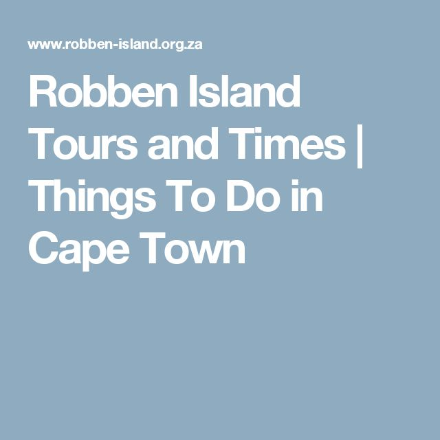 Robben Island Tours and Times | Things To Do in Cape Town