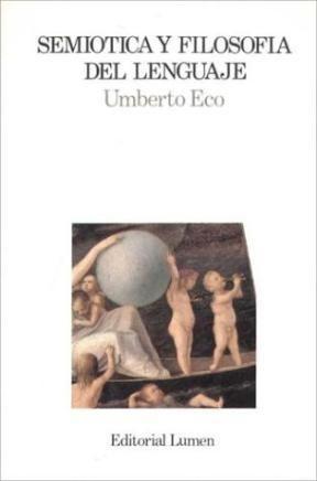 Semiótica y filosofía del lenguaje. Umberto Eco