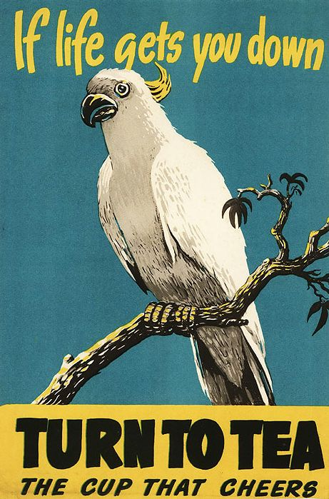 """Anonymous, ca 1940s, """"If life gets you down.....Turn to Tea, The cup that cheers"""". #Cockatoo"""