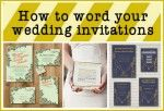 How to Word your Wedding Invitations. some of it is very funny!