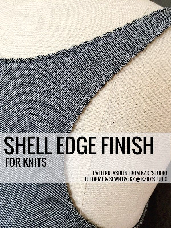 Tutorial: Shell edge finish for knit fabrics