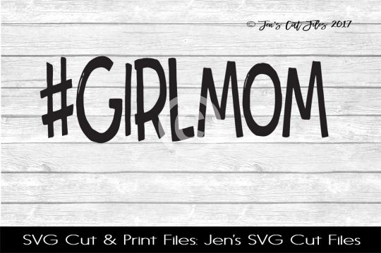 Girl Mom Hashtag SVG Cut File