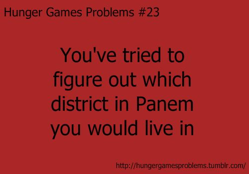 Hunger Games Problems :) yep I've done this.