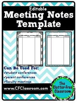 Meeting Notes Organizer for a Teacher Organization Binder {Editable, Printables}  This packet contains 2 blank templates to use when taking notes in meetings. The file includes a PDF to write on and an editable file that you can use to type the meeting name onto. If you use your laptop during meetings you could use the template to type onto and then print hardcopies as needed.