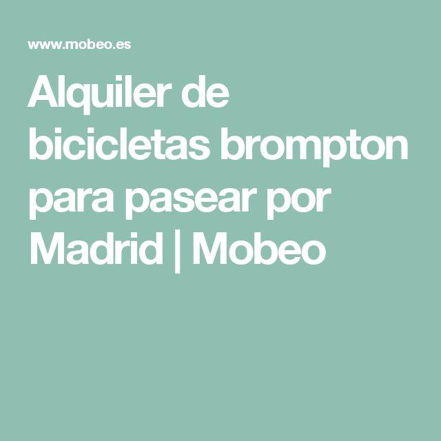 Alquiler de bicicletas brompton para pasear por Madrid | Mobeo