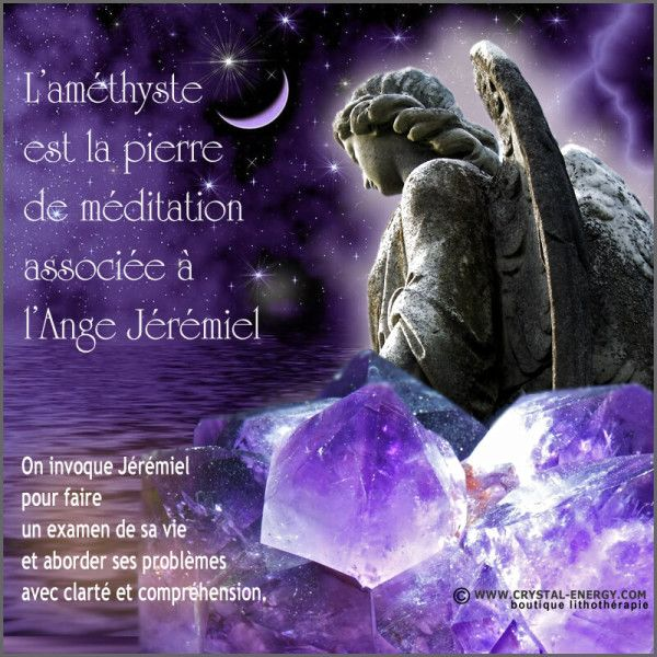 L'améthyste est la pierre de protection et  méditation pour invoquer ange Jérémiel